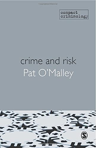 9781847873514: Crime and Risk (Compact Criminology)