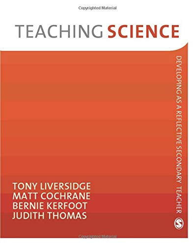 9781847873620: Teaching Science (Developing as a Reflective Secondary Teacher): Developing as a Reflective Secondary Teacher