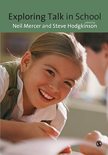 9781847873798: Exploring Talk in School: Inspired By The Work Of Douglas Barnes