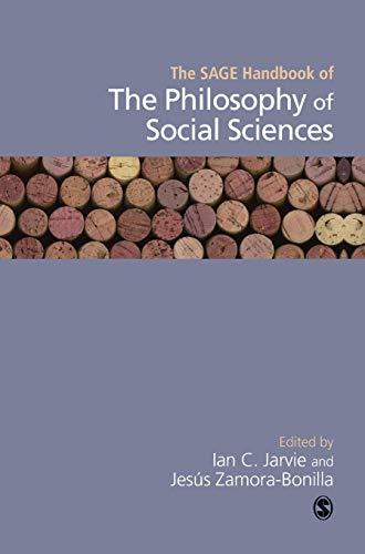 The SAGE Handbook of the Philosophy of Social Sciences (Sage Handbooks): Jes�s P. Zamora Bonilla