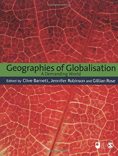 9781847874719: Geographies of Globalisation: A Demanding World (Published in association with The Open University)
