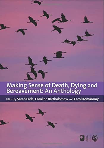 9781847875129: Making Sense of Death, Dying and Bereavement: An Anthology: 0 (Published in association with The Open University)