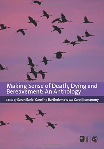 9781847875129: Making Sense of Death, Dying and Bereavement: An Anthology (Published In Association With The Open University)