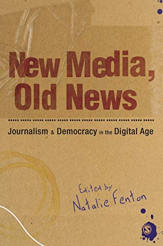 New Media Old News: Journalism and Democracy in the Digital Age [Paperback]