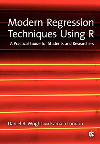 9781847879035: Modern Regression Techniques Using R: A Practical Guide for Students and Researchers