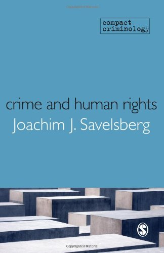 9781847879240: Crime and Human Rights: Criminology of Genocide and Atrocities (Compact Criminology)
