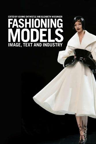Fashioning Models: Image, Text and Industry: Bloomsbury Academic
