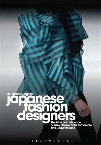 9781847883100: Japanese Fashion Designers: The Work and Influence of Issey Miyake, Yohji Yamamoto and Rei Kawakubo