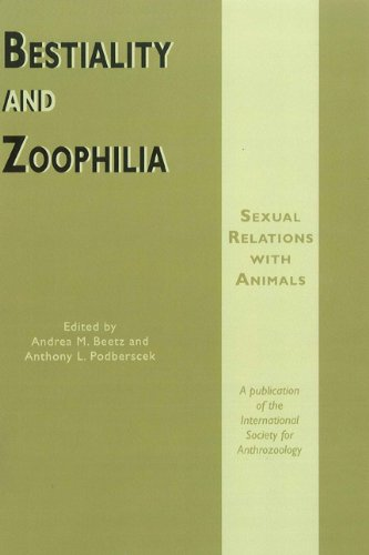 9781847883544: Bestiality and Zoophilia: Sexual Relations with Animals (Anthrozoos)