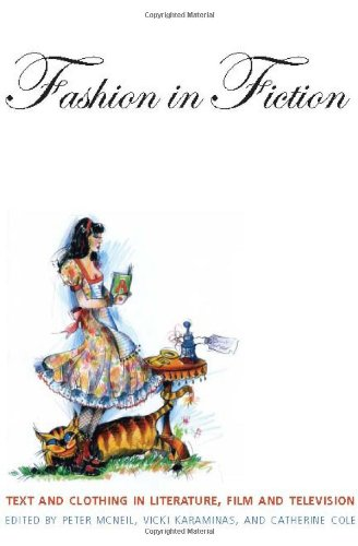 Fashion in Fiction: Text and Clothing in Literature, Film and Television: Cathy Cole, Joseph ...
