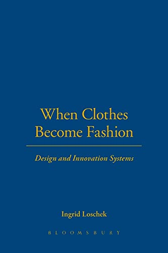 9781847883667: When Clothes Become Fashion: Design and Innovation Systems