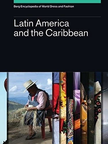 9781847883919: Berg Encyclopedia of World Dress and Fashion Vol 2: Latin America and the Caribbean