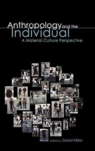 Anthropology and the Individual: A Material Culture Perspective (Materializing Culture): Bloomsbury...