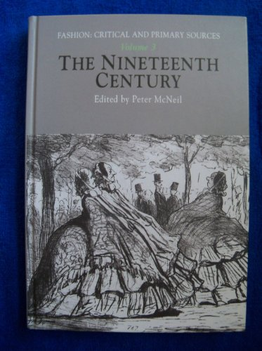 The Nineteenth Century (Fashion: Critical and Primary Sources)
