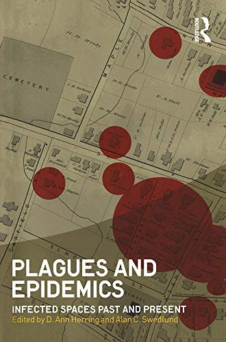 9781847885470: Plagues and Epidemics: Infected Spaces Past and Present (Wenner-Gren International Symposium)