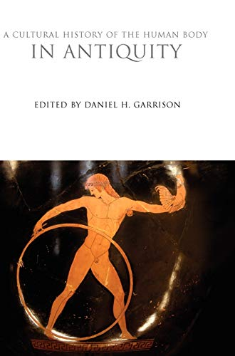 9781847887887: A Cultural History of the Human Body in Antiquity (The Cultural Histories Series)