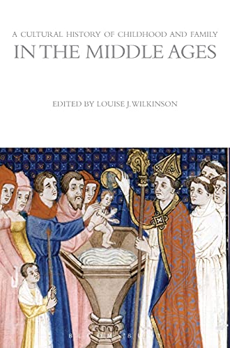 9781847887955: A Cultural History of Childhood and Family in the Middle Ages (The Cultural Histories Series)
