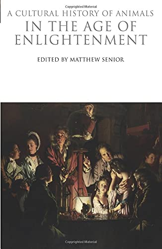 9781847888204: A Cultural History of Animals in the Age of Enlightenment (The Cultural Histories Series)