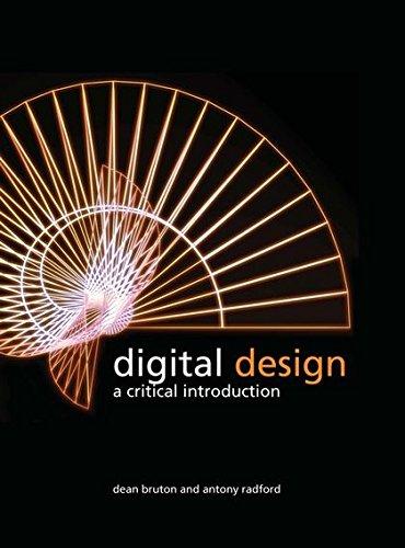 Digital Design: A Critical Introduction: Bruton, Dean; Radford, Anthony