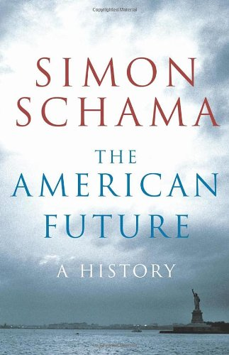 The American Future: A History (UNCOMMON HARDBACK FIRST EDITION, FIRST PRINTING SIGNED BY SIMON S...