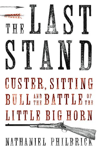 9781847920096: The Last Stand: Custer, Sitting Bull and the Battle of the Little Big Horn