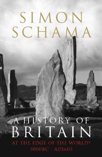 9781847920126: A History of Britain: At the Edge of the World? 3000 BC-AD 1603 v. 1