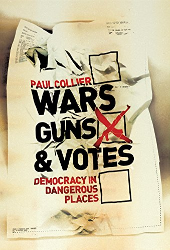 9781847920225: Wars, Guns and Votes: Democracy in Dangerous Places