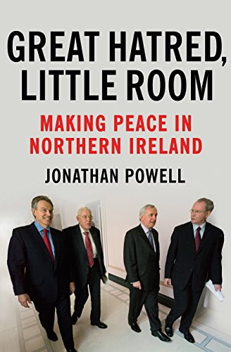 9781847920331: Great Hatred, Little Room: Making Peace in Northern Ireland