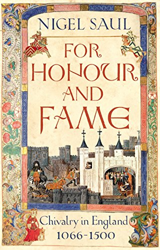 9781847920522: For Honour and Fame: Chivalry in England, 1066-1500