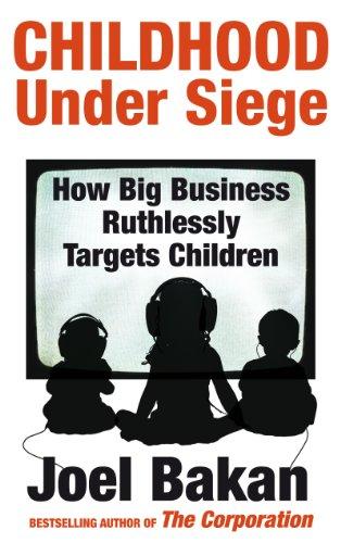 9781847920577: Childhood Under Siege: How Big Business Ruthlessly Targets Children