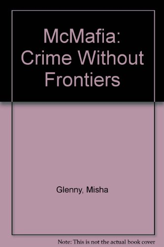 9781847920638: McMafia: Crime Without Frontiers