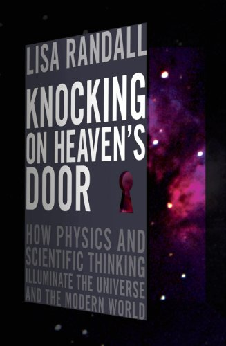 9781847920690: Knocking on Heaven's Door: How Physics and Scientific Thinking Illuminate the Universe and the Modern World