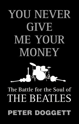 "9781847920744: You Never Give Me Your Money: The Battle for the Soul of the ""Beatles"""