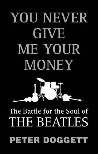 "9781847920751: You Never Give Me Your Money: The Battle for the Soul of the ""Beatles"""