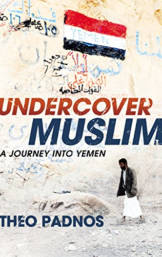 Undercover Muslim: A Journey into Yemen: Padnos, Theo