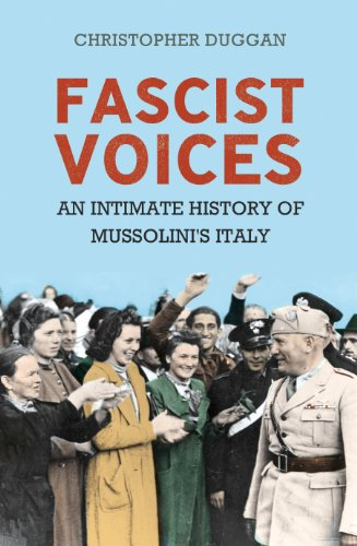 9781847921031: Fascist Voices: An Intimate History of Mussolini's Italy