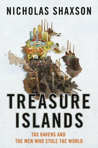 9781847921109: Treasure Islands: Tax Havens and the Men Who Stole the World