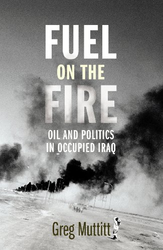 9781847921116: Fuel on the Fire: Oil and Politics in Occupied Iraq