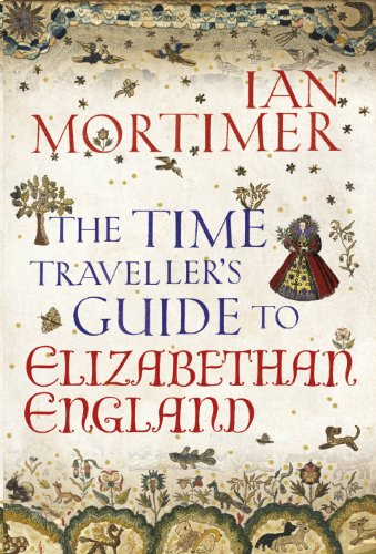 9781847921147: The Time Traveller's Guide to Elizabethan England