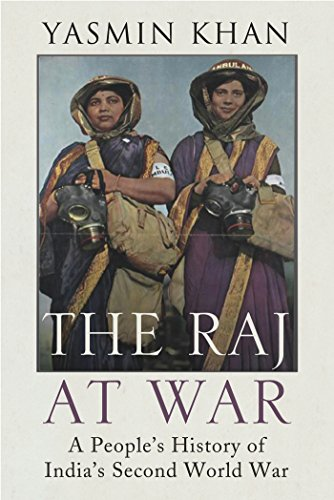 9781847921208: The Raj at War: A People's History of India's Second World War