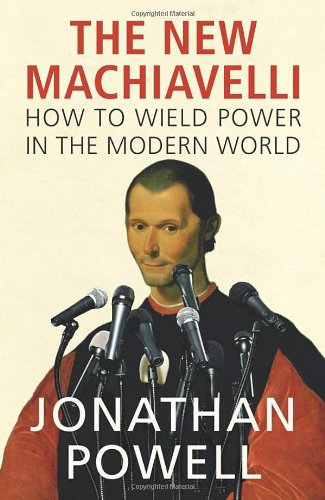 9781847921222: The New Machiavelli: How to Wield Power in the Modern World