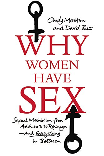 9781847921307: Why Women Have Sex: Understanding Sexual Motivation from Adventure to Revenge (and Everything in Between)