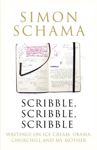 9781847921314: Scribble, Scribble, Scribble: Writing on Ice Cream, Obama, Churchill and My Mother