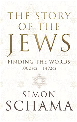 9781847921321: The Story of the Jews: Finding the Words (1000 BCE - 1492) (Story of the Jews Vol 1)