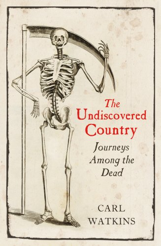 9781847921406: The Undiscovered Country: Journeys Among the Dead