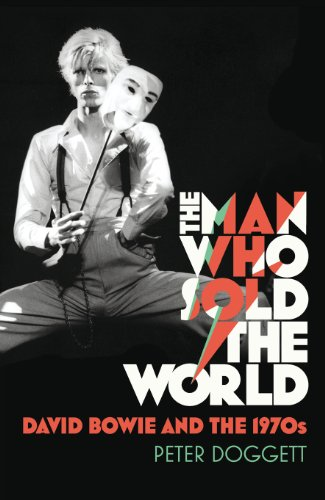 9781847921451: The Man Who Sold the World: David Bowie and the 1970s