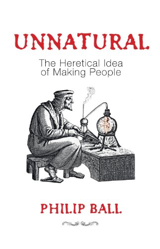 9781847921529: Unnatural: The Heretical Idea of Making People