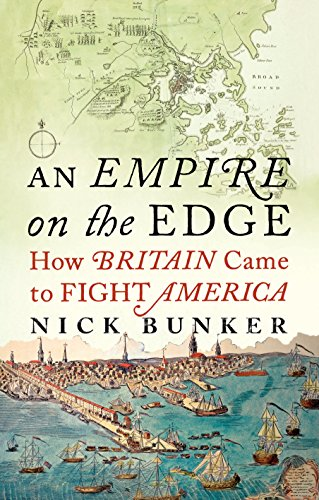 9781847921543: An Empire On The Edge: How Britain Came To Fight America
