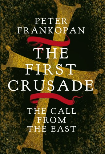 9781847921550: The First Crusade: The Untold Story