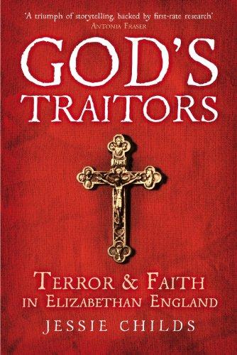 9781847921567: God's Traitors: Terror and Faith in Elizabethan England